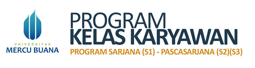 Program Kelas Karyawan S1 S2 Universitas Mercu Buana Jakarta